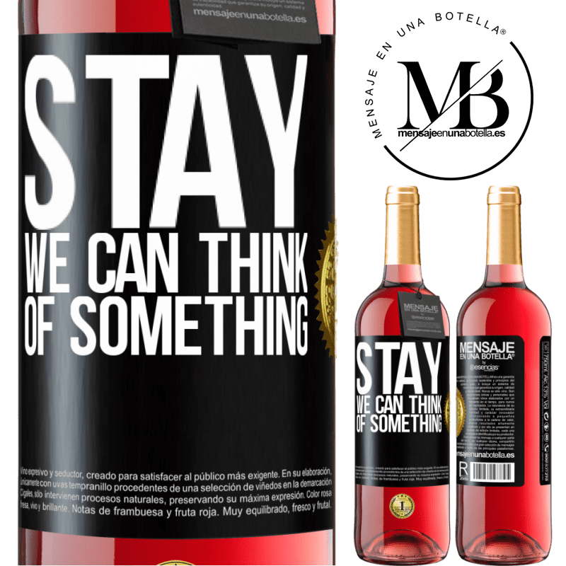 24,95 € Free Shipping | Rosé Wine ROSÉ Edition Stay, we can think of something Black Label. Customizable label Young wine Harvest 2020 Tempranillo