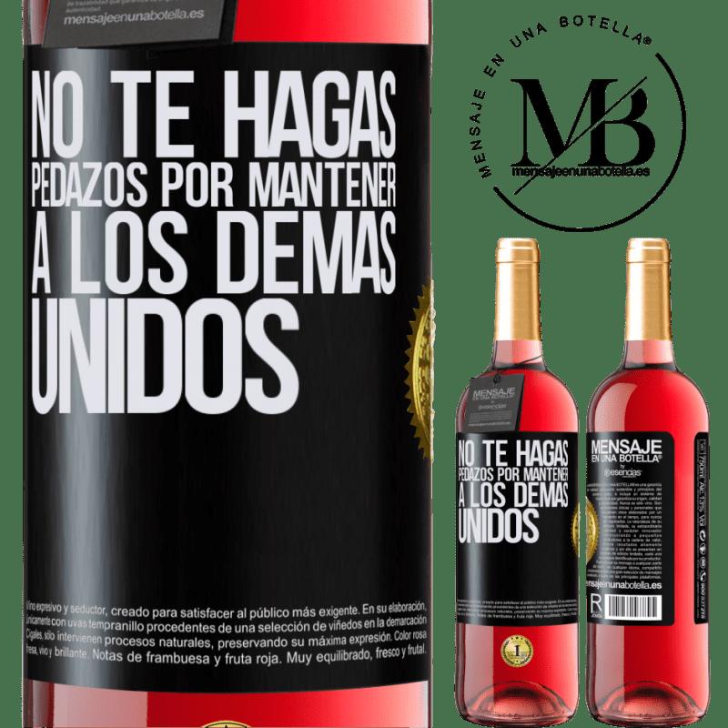 24,95 € Envoi gratuit | Vin rosé Édition ROSÉ Ne vous déchirez pas pour garder les autres ensemble Étiquette Noire. Étiquette personnalisable Vin jeune Récolte 2020 Tempranillo
