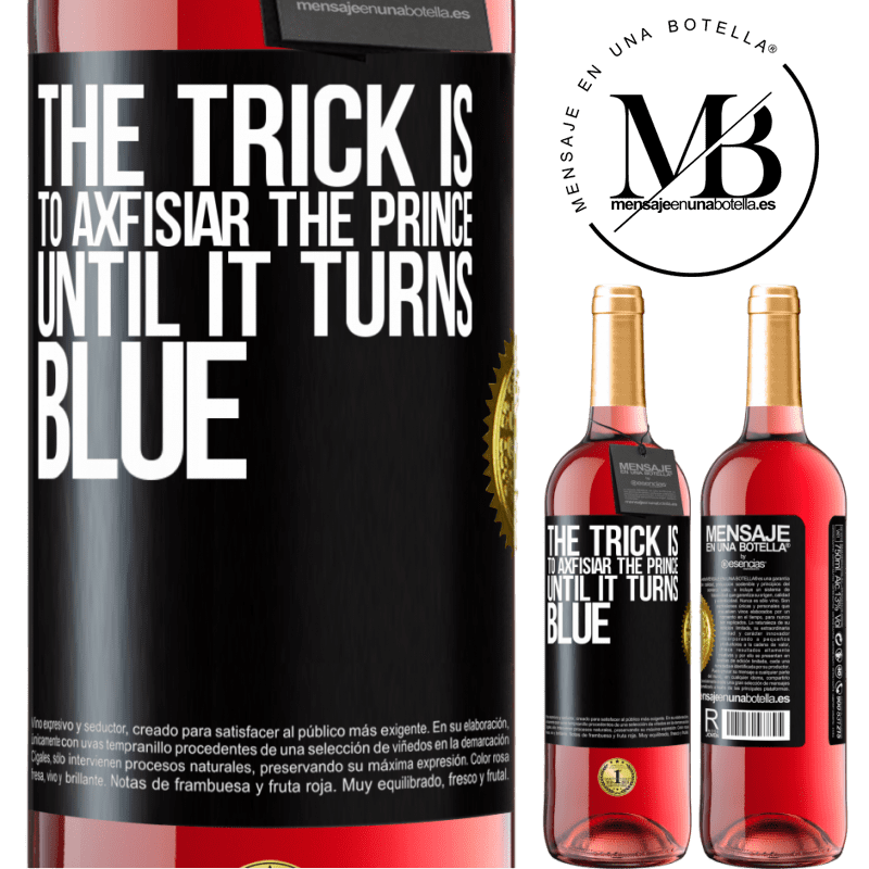 24,95 € Free Shipping | Rosé Wine ROSÉ Edition The trick is to axfisiar the prince until it turns blue Black Label. Customizable label Young wine Harvest 2020 Tempranillo