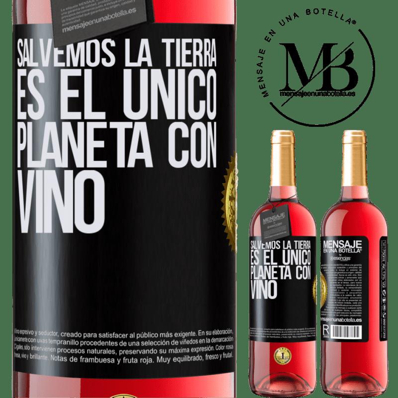24,95 € Envoi gratuit   Vin rosé Édition ROSÉ Sauvons la terre. C'est la seule planète avec du vin Étiquette Noire. Étiquette personnalisable Vin jeune Récolte 2020 Tempranillo