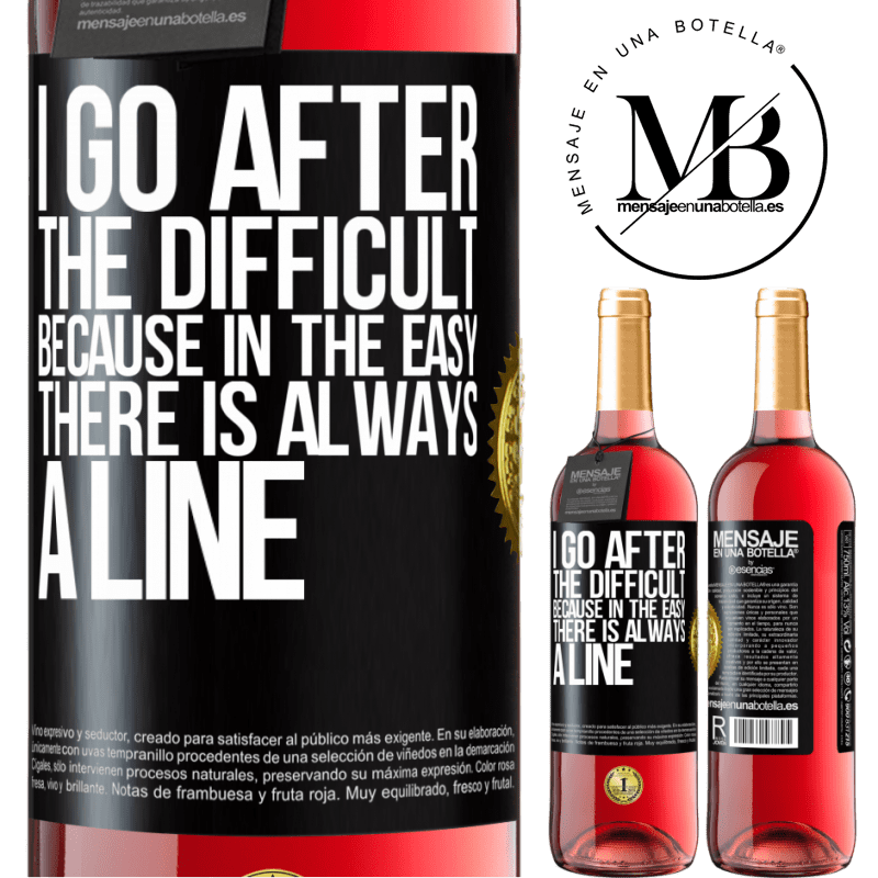 24,95 € Free Shipping   Rosé Wine ROSÉ Edition I go after the difficult, because in the easy there is always a line Black Label. Customizable label Young wine Harvest 2020 Tempranillo