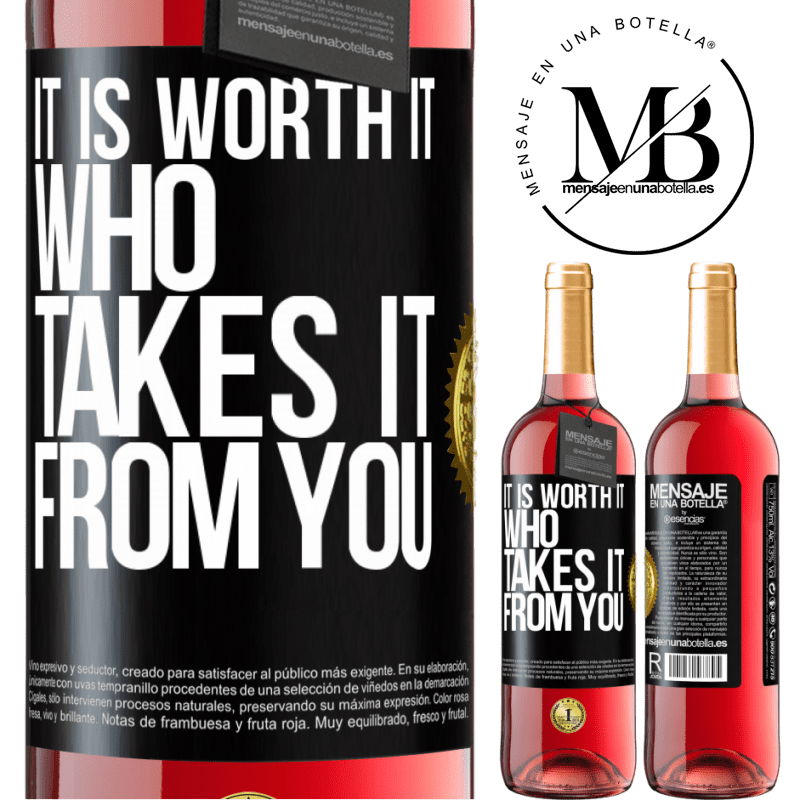 24,95 € Free Shipping   Rosé Wine ROSÉ Edition It is worth it who takes it from you Black Label. Customizable label Young wine Harvest 2020 Tempranillo