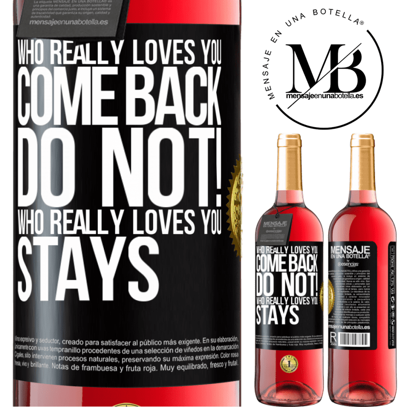 24,95 € Free Shipping   Rosé Wine ROSÉ Edition Who really loves you, come back. Do not! Who really loves you, stays Black Label. Customizable label Young wine Harvest 2020 Tempranillo