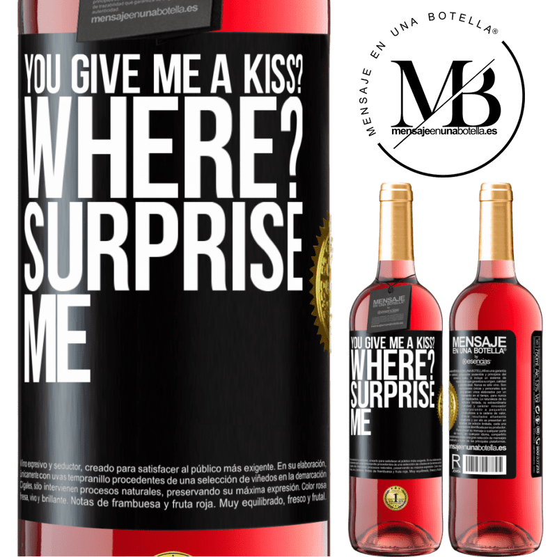 24,95 € Free Shipping   Rosé Wine ROSÉ Edition you give me a kiss? Where? Surprise me Black Label. Customizable label Young wine Harvest 2020 Tempranillo