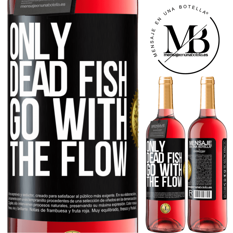 24,95 € Free Shipping   Rosé Wine ROSÉ Edition Only dead fish go with the flow Black Label. Customizable label Young wine Harvest 2020 Tempranillo