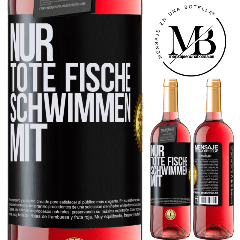 24,95 € Kostenloser Versand | Roséwein ROSÉ Ausgabe Nur tote Fische schwimmen mit Schwarzes Etikett. Anpassbares Etikett Junger Wein Ernte 2020 Tempranillo