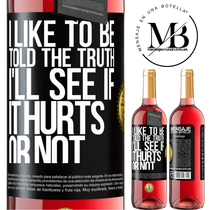 24,95 € Free Shipping | Rosé Wine ROSÉ Edition I like to be told the truth, I'll see if it hurts or not Black Label. Customizable label Young wine Harvest 2020 Tempranillo