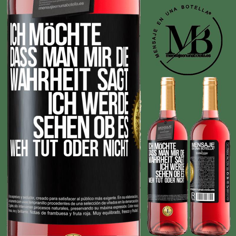 24,95 € Kostenloser Versand | Roséwein ROSÉ Ausgabe Mir wird gerne die Wahrheit gesagt, ich werde sehen, ob es weh tut oder nicht Schwarzes Etikett. Anpassbares Etikett Junger Wein Ernte 2020 Tempranillo