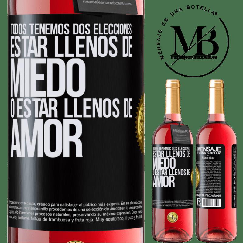 24,95 € Envoi gratuit   Vin rosé Édition ROSÉ Nous avons tous deux choix: être plein de peur ou plein d'amour Étiquette Noire. Étiquette personnalisable Vin jeune Récolte 2020 Tempranillo
