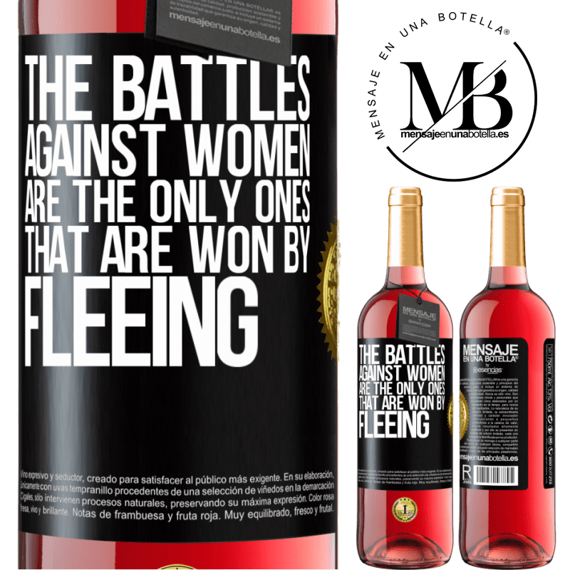 24,95 € Free Shipping | Rosé Wine ROSÉ Edition The battles against women are the only ones that are won by fleeing Black Label. Customizable label Young wine Harvest 2020 Tempranillo