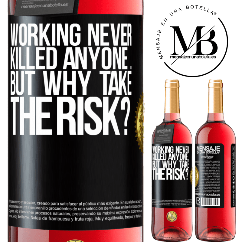 24,95 € Free Shipping   Rosé Wine ROSÉ Edition Working never killed anyone ... but why take the risk? Black Label. Customizable label Young wine Harvest 2020 Tempranillo