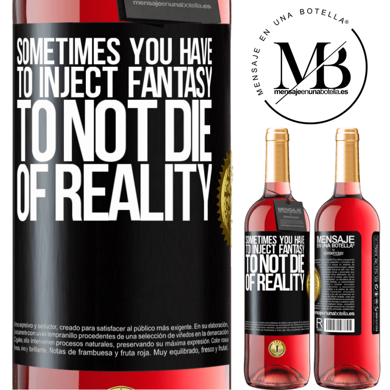24,95 € Free Shipping | Rosé Wine ROSÉ Edition Sometimes you have to inject fantasy to not die of reality Black Label. Customizable label Young wine Harvest 2020 Tempranillo