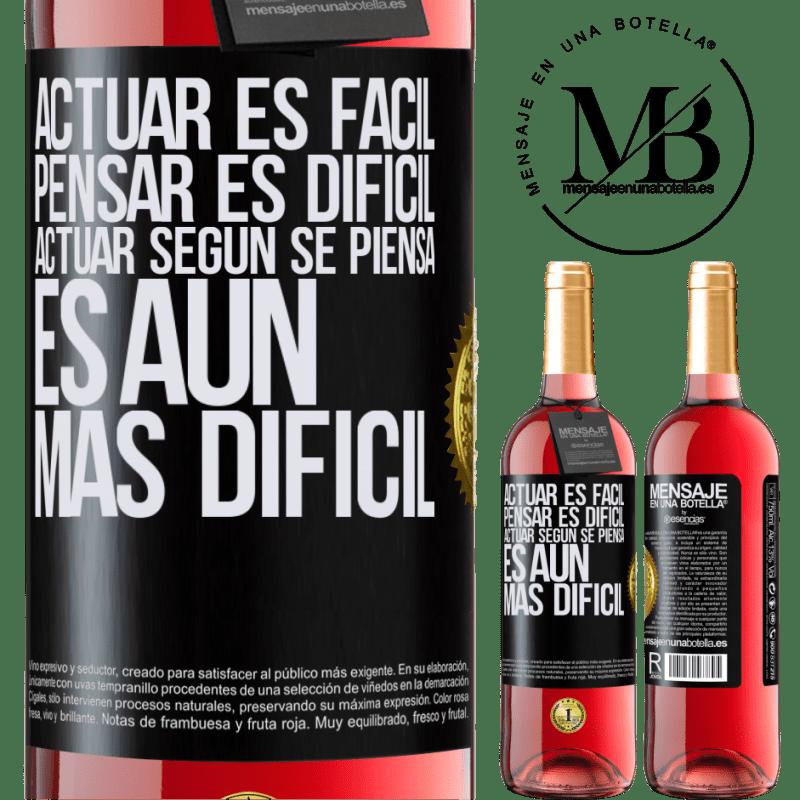 24,95 € Envoi gratuit | Vin rosé Édition ROSÉ Agir est facile, penser est difficile. Agir comme vous le pensez est encore plus difficile Étiquette Noire. Étiquette personnalisable Vin jeune Récolte 2020 Tempranillo