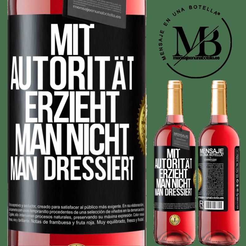 24,95 € Kostenloser Versand | Roséwein ROSÉ Ausgabe Mit Autorität, die Sie nicht erziehen, trainieren Sie Schwarzes Etikett. Anpassbares Etikett Junger Wein Ernte 2020 Tempranillo