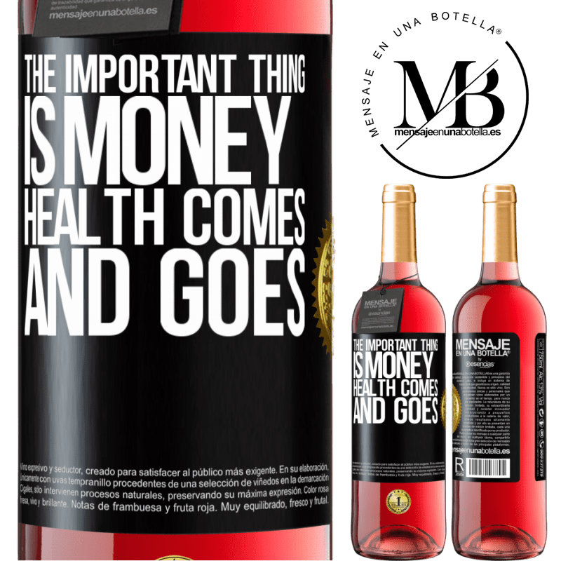 24,95 € Free Shipping | Rosé Wine ROSÉ Edition The important thing is money, health comes and goes Black Label. Customizable label Young wine Harvest 2020 Tempranillo
