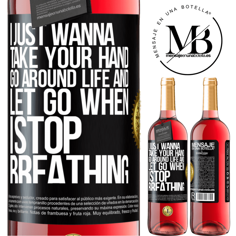 24,95 € Free Shipping | Rosé Wine ROSÉ Edition I just wanna take your hand, go around life and let go when I stop breathing Black Label. Customizable label Young wine Harvest 2020 Tempranillo