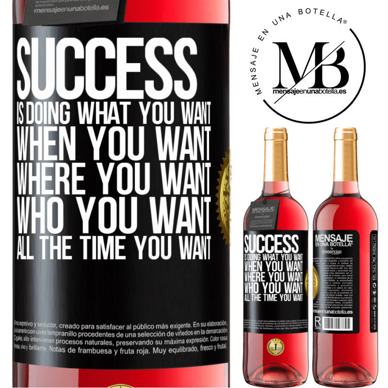 24,95 € Free Shipping | Rosé Wine ROSÉ Edition Success is doing what you want, when you want, where you want, who you want, all the time you want Black Label. Customizable label Young wine Harvest 2020 Tempranillo