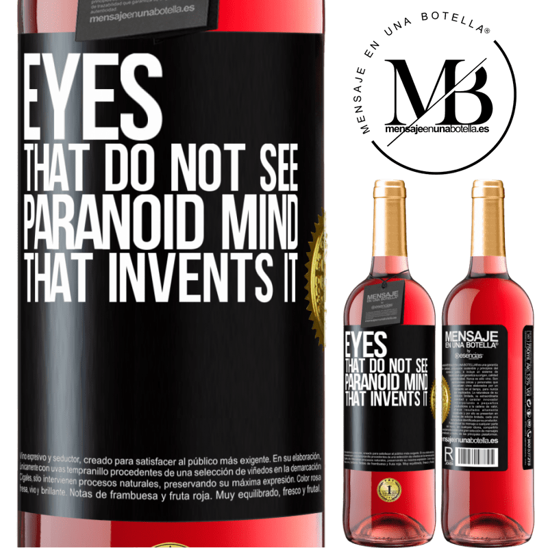 24,95 € Free Shipping | Rosé Wine ROSÉ Edition Eyes that do not see, paranoid mind that invents it Black Label. Customizable label Young wine Harvest 2020 Tempranillo