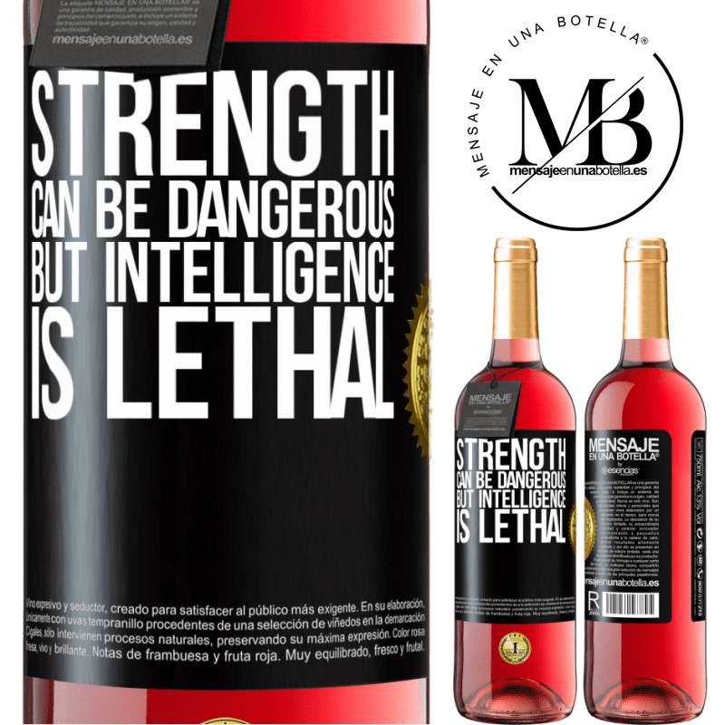 24,95 € Free Shipping | Rosé Wine ROSÉ Edition Strength can be dangerous, but intelligence is lethal Black Label. Customizable label Young wine Harvest 2020 Tempranillo
