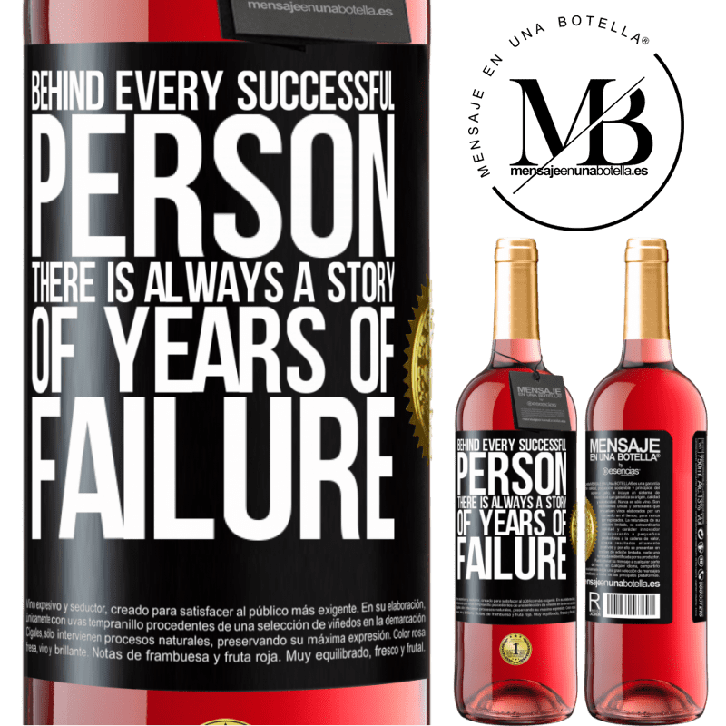 24,95 € Free Shipping | Rosé Wine ROSÉ Edition Behind every successful person, there is always a story of years of failure Black Label. Customizable label Young wine Harvest 2020 Tempranillo