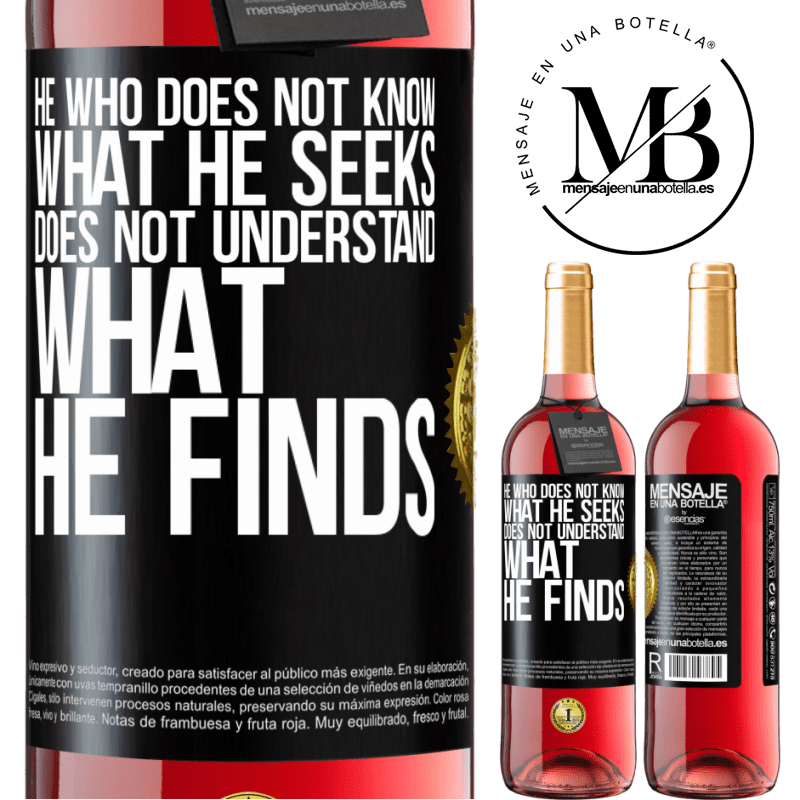 24,95 € Free Shipping | Rosé Wine ROSÉ Edition He who does not know what he seeks, does not understand what he finds Black Label. Customizable label Young wine Harvest 2020 Tempranillo