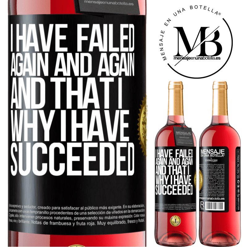 24,95 € Free Shipping | Rosé Wine ROSÉ Edition I have failed again and again, and that is why I have succeeded Black Label. Customizable label Young wine Harvest 2020 Tempranillo