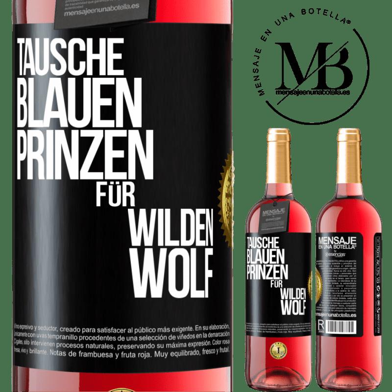 24,95 € Kostenloser Versand | Roséwein ROSÉ Ausgabe Ersetzen Sie den blauen Prinzen durch einen wilden Wolf Schwarzes Etikett. Anpassbares Etikett Junger Wein Ernte 2020 Tempranillo