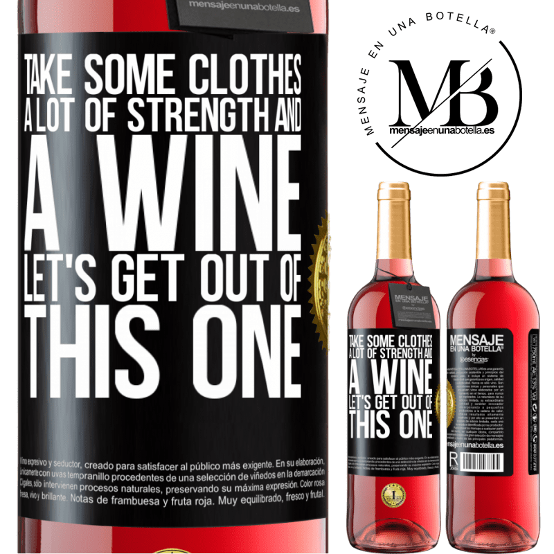 24,95 € Free Shipping | Rosé Wine ROSÉ Edition Take some clothes, a lot of strength and a wine. Let's get out of this one Black Label. Customizable label Young wine Harvest 2020 Tempranillo