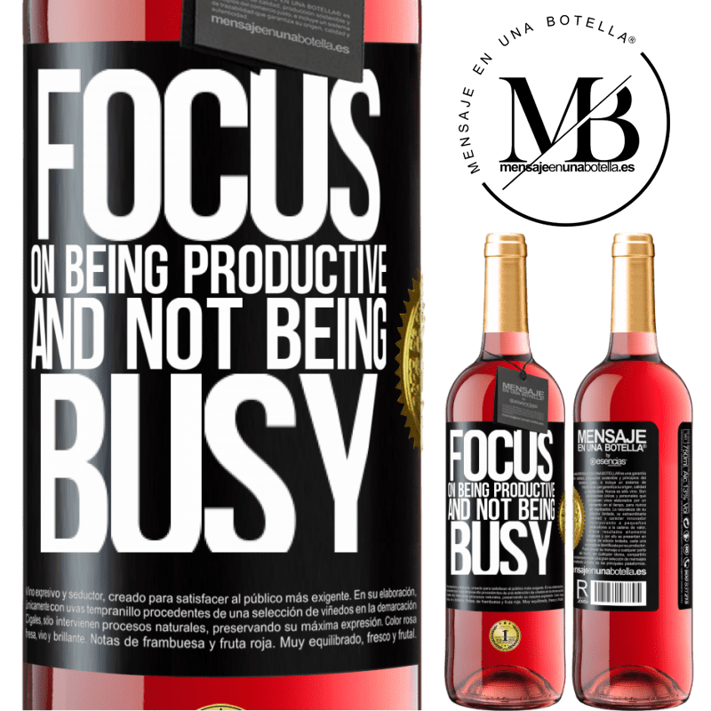 24,95 € Free Shipping   Rosé Wine ROSÉ Edition Focus on being productive and not being busy Black Label. Customizable label Young wine Harvest 2020 Tempranillo