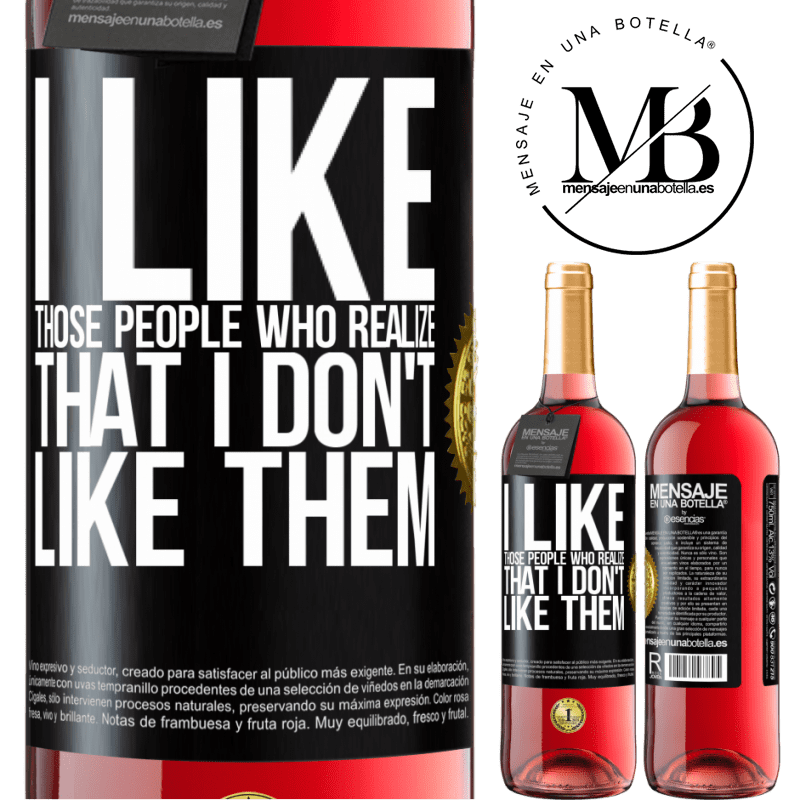 24,95 € Free Shipping | Rosé Wine ROSÉ Edition I like those people who realize that I like them Black Label. Customizable label Young wine Harvest 2020 Tempranillo