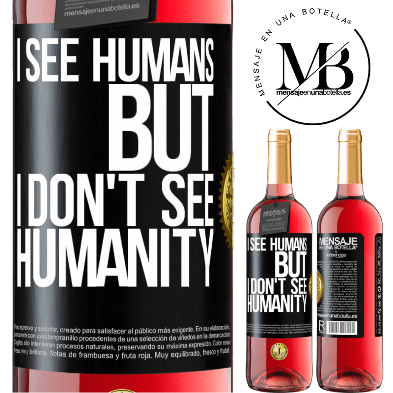 24,95 € Free Shipping | Rosé Wine ROSÉ Edition I see humans, but I don't see humanity Black Label. Customizable label Young wine Harvest 2020 Tempranillo