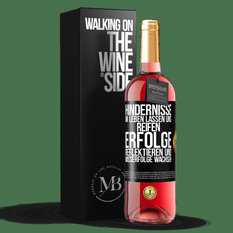 24,95 € Kostenloser Versand | Roséwein ROSÉ Ausgabe Hindernisse im Leben lassen uns reifen, Erfolge reflektieren und Misserfolge lassen uns wachsen Schwarzes Etikett. Anpassbares Etikett Junger Wein Ernte 2020 Tempranillo
