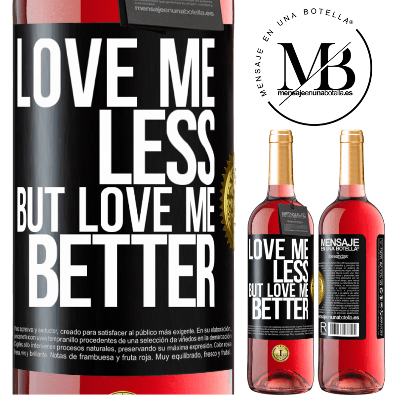 24,95 € Free Shipping   Rosé Wine ROSÉ Edition Love me less, but love me better Black Label. Customizable label Young wine Harvest 2020 Tempranillo