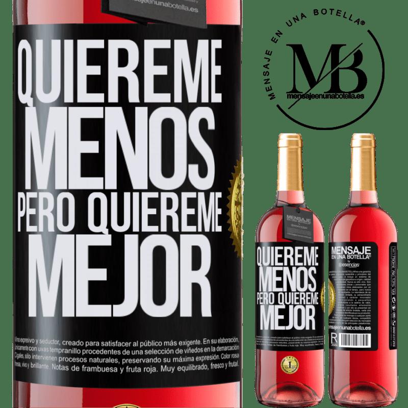 24,95 € Envoi gratuit | Vin rosé Édition ROSÉ Aime-moi moins, mais aime-moi mieux Étiquette Noire. Étiquette personnalisable Vin jeune Récolte 2020 Tempranillo