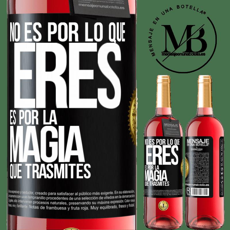 24,95 € Envoi gratuit | Vin rosé Édition ROSÉ Ce n'est pas à cause de qui tu es, c'est à cause de la magie que tu transmets Étiquette Noire. Étiquette personnalisable Vin jeune Récolte 2020 Tempranillo