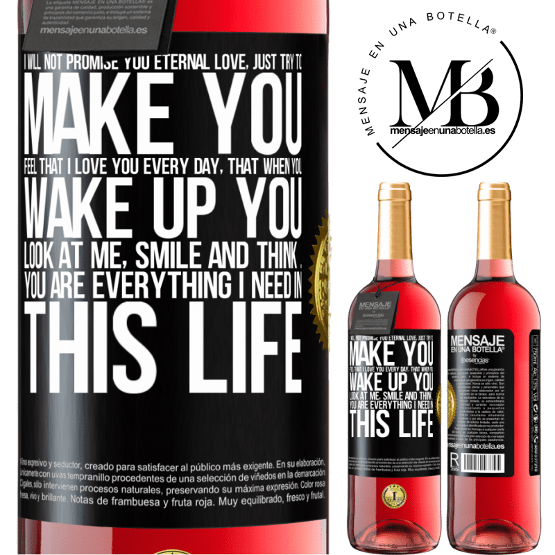24,95 € Free Shipping | Rosé Wine ROSÉ Edition I will not promise you eternal love, just try to make you feel that I love you every day, that when you wake up you look at Black Label. Customizable label Young wine Harvest 2020 Tempranillo