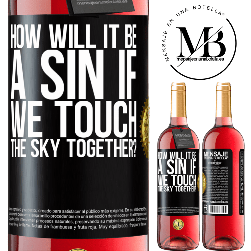 24,95 € Free Shipping   Rosé Wine ROSÉ Edition How will it be a sin if we touch the sky together? Black Label. Customizable label Young wine Harvest 2020 Tempranillo