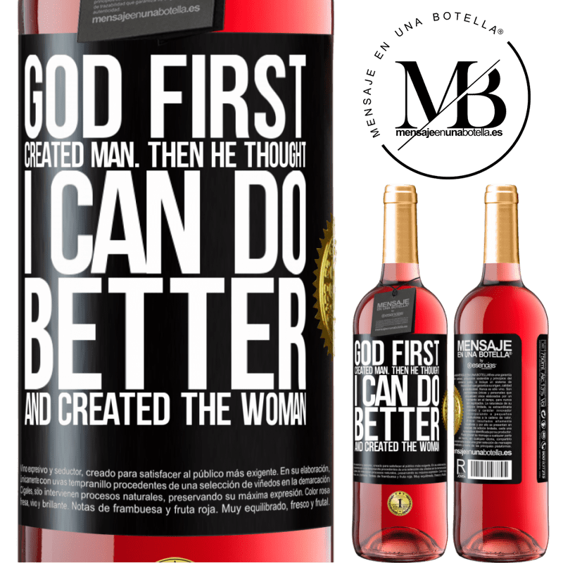 24,95 € Free Shipping | Rosé Wine ROSÉ Edition God first created man. Then he thought I can do better, and created the woman Black Label. Customizable label Young wine Harvest 2020 Tempranillo