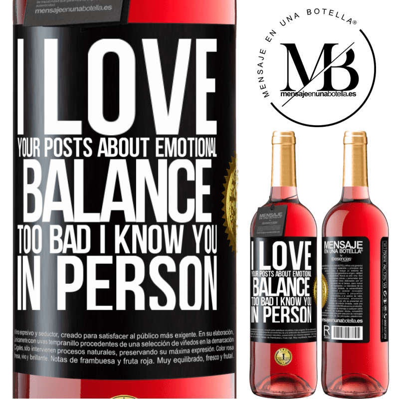 24,95 € Free Shipping   Rosé Wine ROSÉ Edition I love your posts about emotional balance. Too bad I know you in person Black Label. Customizable label Young wine Harvest 2020 Tempranillo