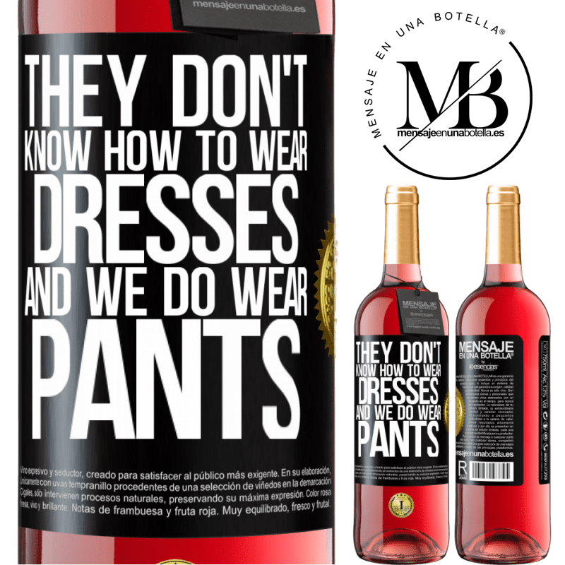 24,95 € Free Shipping | Rosé Wine ROSÉ Edition They don't know how to wear dresses and we do wear pants Black Label. Customizable label Young wine Harvest 2020 Tempranillo