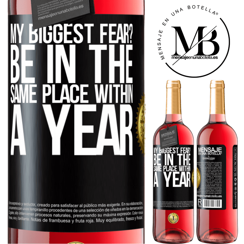 24,95 € Free Shipping | Rosé Wine ROSÉ Edition my biggest fear? Be in the same place within a year Black Label. Customizable label Young wine Harvest 2020 Tempranillo