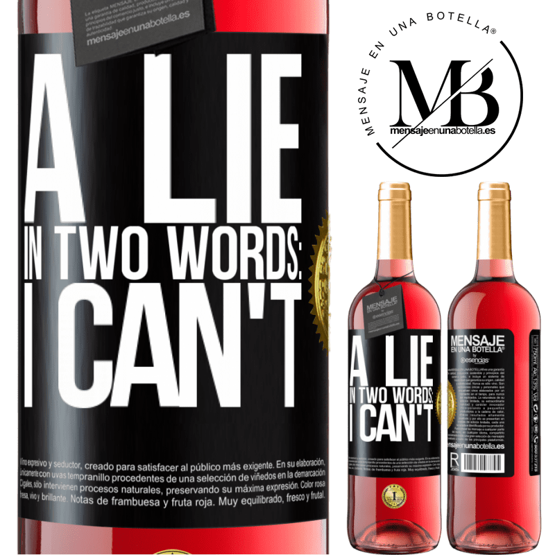 24,95 € Free Shipping   Rosé Wine ROSÉ Edition A lie in two words: I can't Black Label. Customizable label Young wine Harvest 2020 Tempranillo