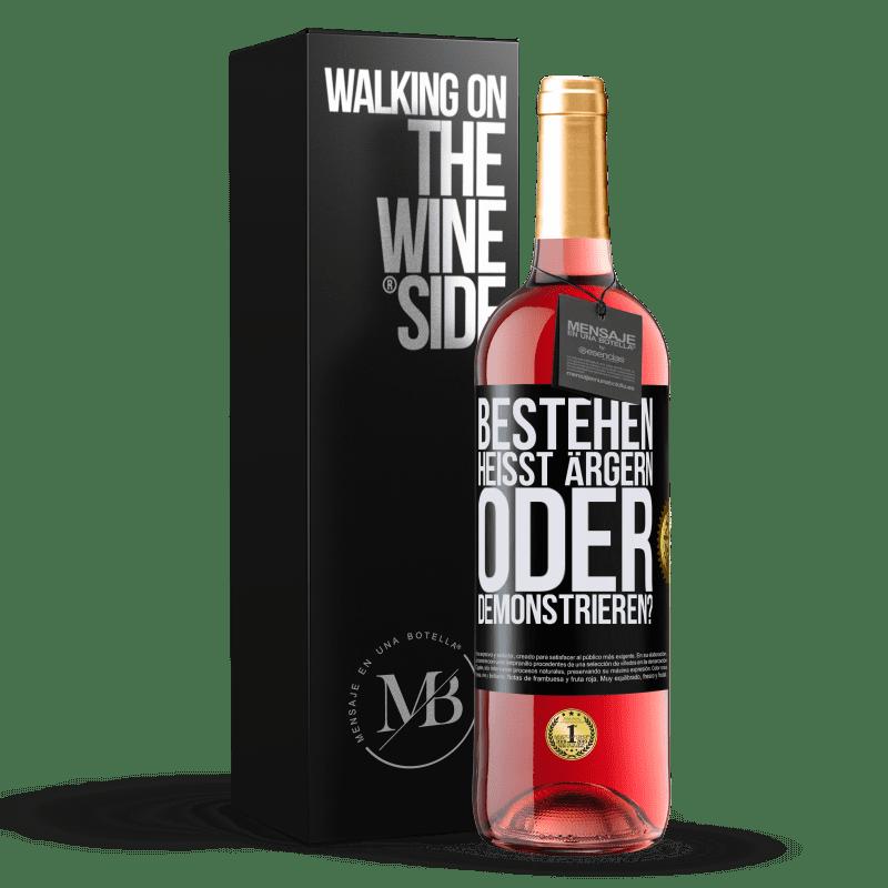 24,95 € Kostenloser Versand   Roséwein ROSÉ Ausgabe bestehen heißt ärgern oder demonstrieren? Schwarzes Etikett. Anpassbares Etikett Junger Wein Ernte 2020 Tempranillo