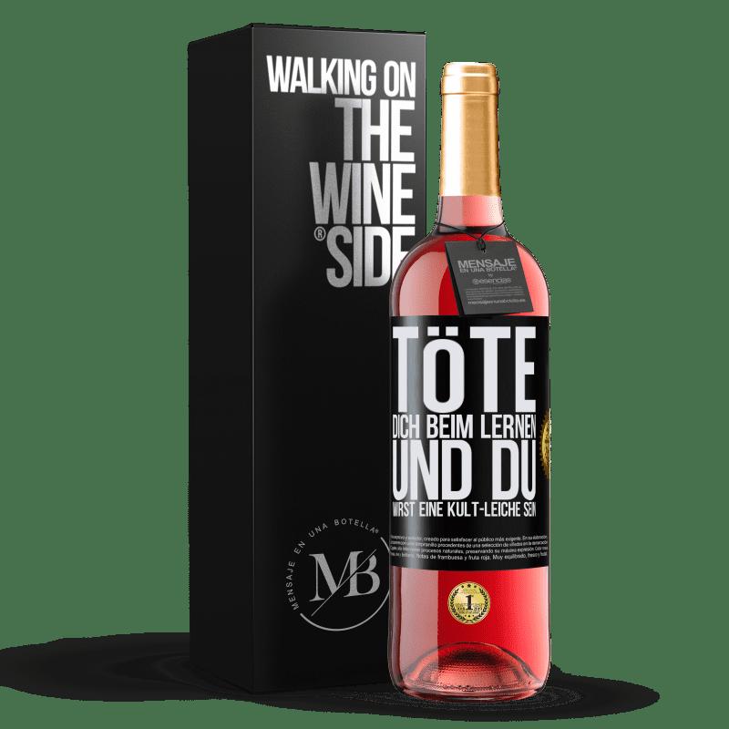 24,95 € Kostenloser Versand | Roséwein ROSÉ Ausgabe Töte dich beim Lernen und du wirst eine Kult-Leiche sein Schwarzes Etikett. Anpassbares Etikett Junger Wein Ernte 2020 Tempranillo