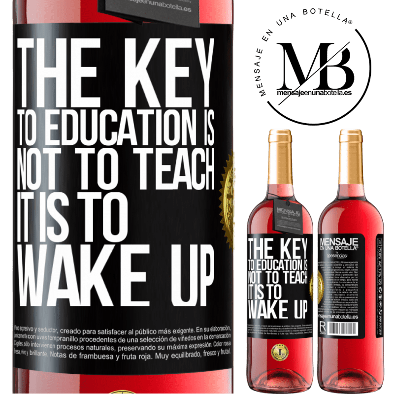 24,95 € Free Shipping   Rosé Wine ROSÉ Edition The key to education is not to teach, it is to wake up Black Label. Customizable label Young wine Harvest 2020 Tempranillo