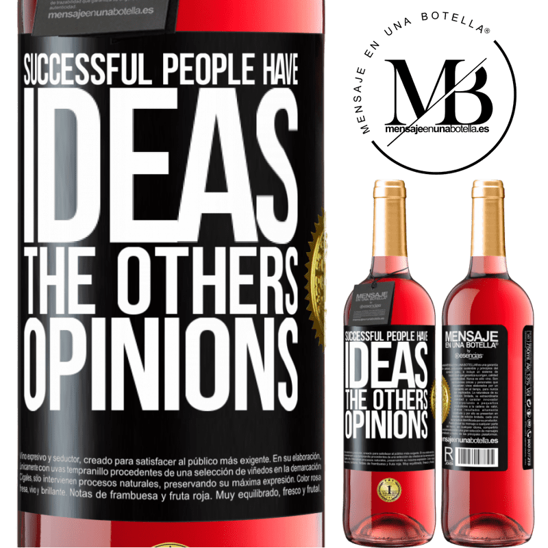 24,95 € Free Shipping | Rosé Wine ROSÉ Edition Successful people have ideas. The others ... opinions Black Label. Customizable label Young wine Harvest 2020 Tempranillo