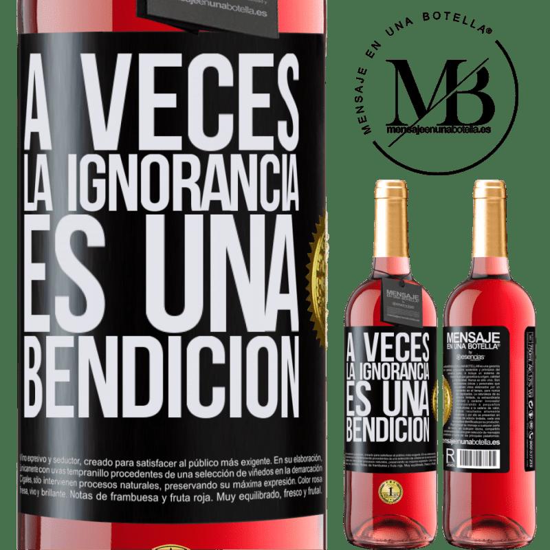 24,95 € Envoi gratuit | Vin rosé Édition ROSÉ Parfois, l'ignorance est une bénédiction Étiquette Noire. Étiquette personnalisable Vin jeune Récolte 2020 Tempranillo