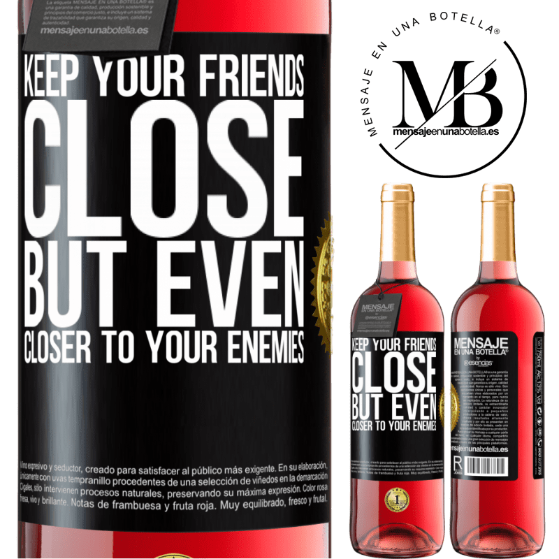 24,95 € Free Shipping   Rosé Wine ROSÉ Edition Keep your friends close, but even closer to your enemies Black Label. Customizable label Young wine Harvest 2020 Tempranillo