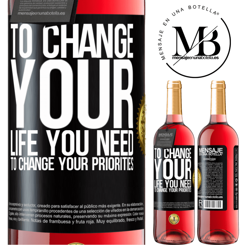 24,95 € Free Shipping | Rosé Wine ROSÉ Edition To change your life you need to change your priorities Black Label. Customizable label Young wine Harvest 2020 Tempranillo