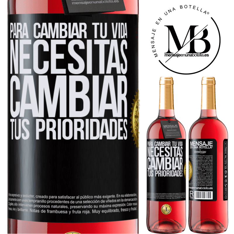 24,95 € Envoi gratuit | Vin rosé Édition ROSÉ Pour changer votre vie, vous devez changer vos priorités Étiquette Noire. Étiquette personnalisable Vin jeune Récolte 2020 Tempranillo